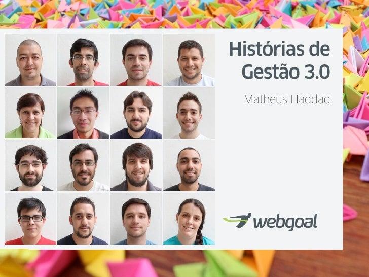 Histórias de Gestão 3.0 Matheus Haddad