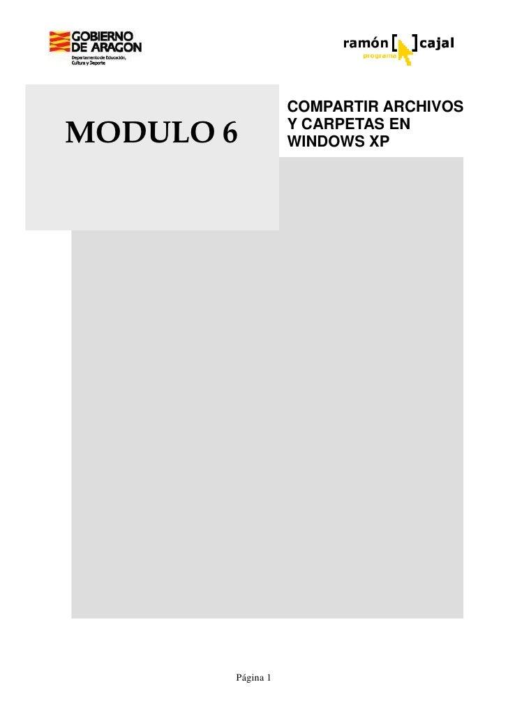 COMPARTIR ARCHIVOS                  Y CARPETAS ENMODULO 6          WINDOWS XP       Página 1