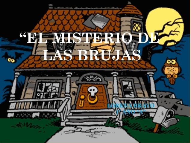 """""""EL MISTERIO DE LAS BRUJAS LORENA BRAVO 1º AÑO """"A"""""""