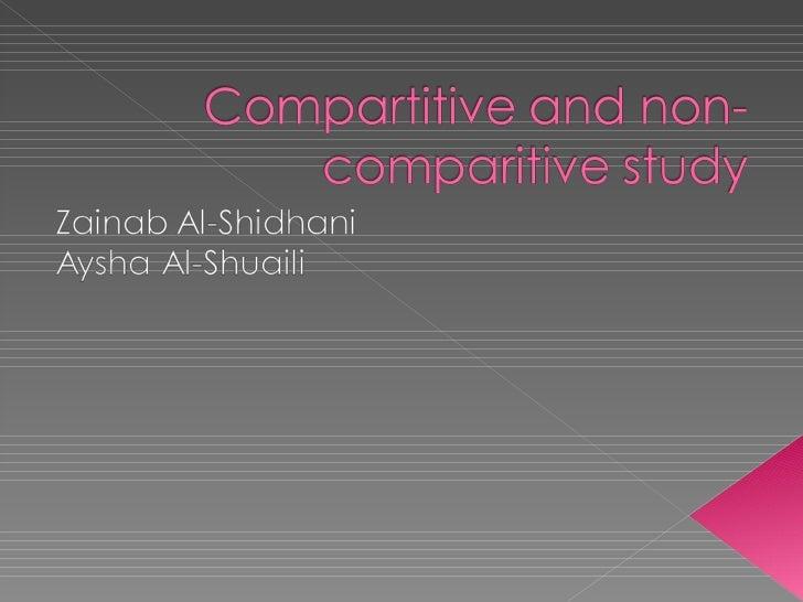 Compartitive And Non Comparitive Study