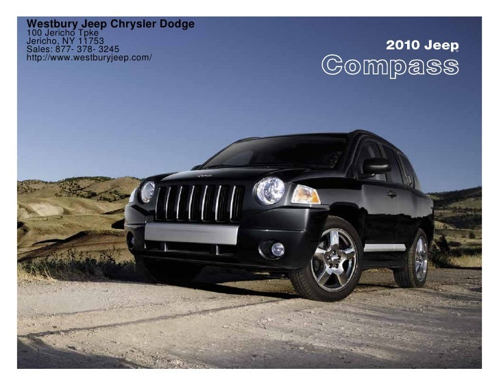 Westbury Jeep Chrysler Dodge 100 Jericho Tpke Jericho, NY 11753 Sales: 877- 378- 3245          2010 Jeep                  ...