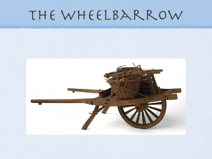 Wheelbarrow,Wheelbarrow inventors | edubilla.com
