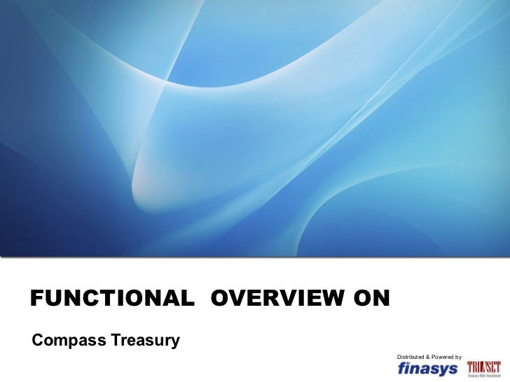 FUNCTIONAL  OVERVIEW ON Compass Treasury  Distributed & Powered by