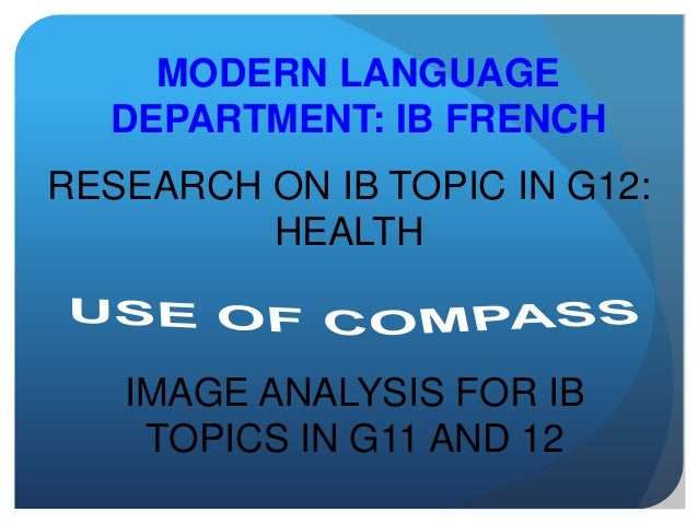 MODERN LANGUAGE DEPARTMENT: IB FRENCH RESEARCH ON IB TOPIC IN G12: HEALTH  IMAGE ANALYSIS FOR IB TOPICS IN G11 AND 12