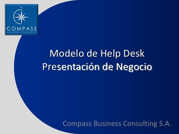 Modelo de Help Desk Presentación de Negocio         Compass Business Consulting S.A.