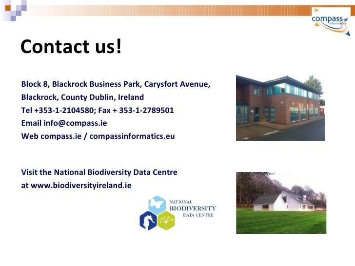 Contact us! <ul><li>   </li></ul><ul><li>Block 8, Blackrock Business Park, Carysfort Avenue,  </li></ul><ul><li>Bla...
