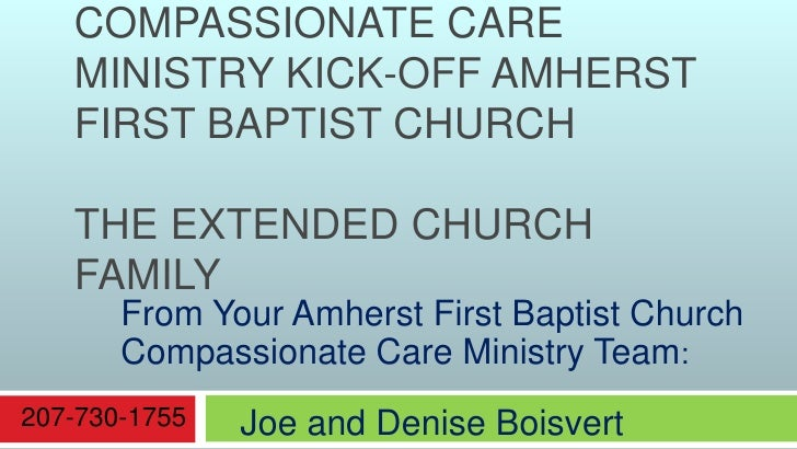 Compassionate Care Ministry Kick-off Amherst First Baptist Church The Extended Church Family <br />From Your Amherst First...