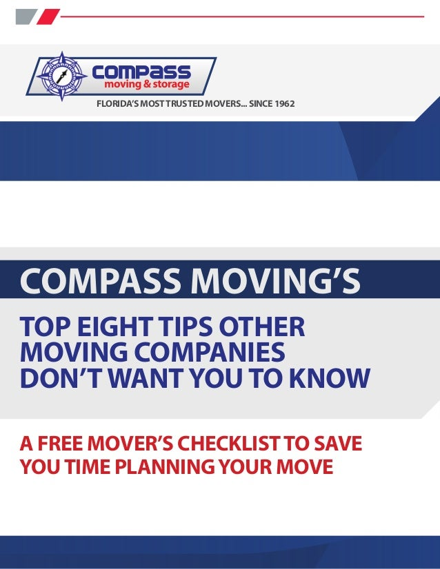 FLORIDA'S MOST TRUSTED MOVERS... SINCE 1962COMPASS MOVING'STOP EIGHT TIPS OTHERMOVING COMPANIESDON'T WANT YOU TO KNOWA FRE...