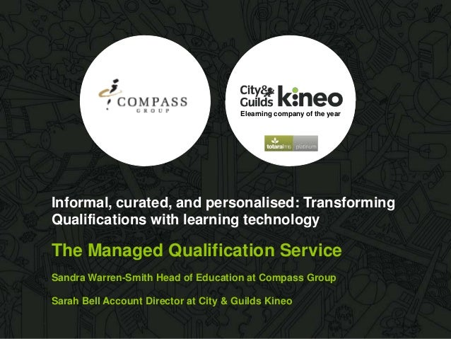 Elearning company of the year  Informal, curated, and personalised: Transforming Qualifications with learning technology  ...