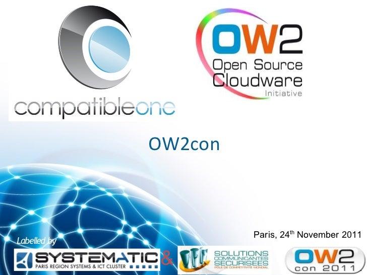CompatibleOne project - OW2con 2011, Nov 24-25, Paris