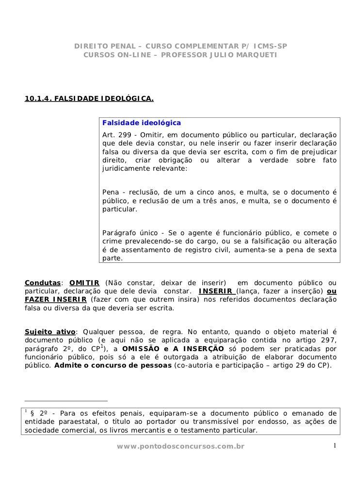 DIREITO PENAL – CURSO COMPLEMENTAR P/ ICMS-SP               CURSOS ON-LINE – PROFESSOR JULIO MARQUETI10.1.4. FALSIDADE IDE...
