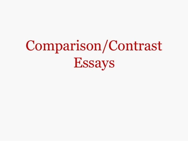 contrast on essays Clrc writing center 2/09 writing a compare/contrast essay the following example contains an element of the author's opinion, but not all compare/contrast.