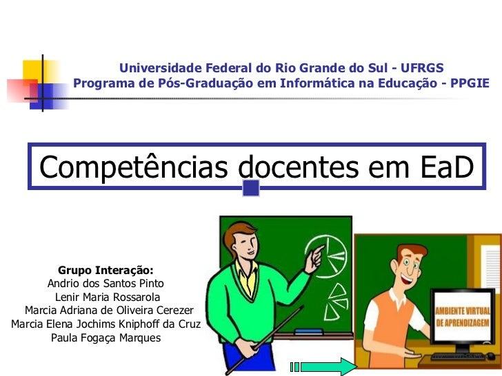 Universidade Federal do Rio Grande do Sul - UFRGS Programa de Pós-Graduação em Informática na Educação - PPGIE <ul><li>Com...