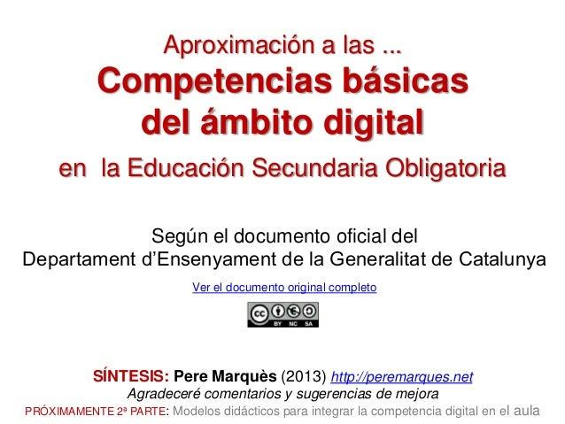 Aproximación a las ...  Competencias básicas del ámbito digital en la Educación Secundaria Obligatoria Según el documento ...
