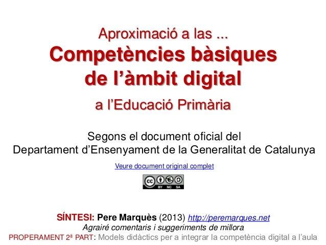 Aproximació a las ...  Competències bàsiques de l'àmbit digital a l'Educació Primària Segons el document oficial del Depar...