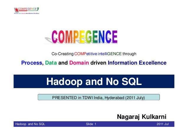 Compegence: Nagaraj Kulkarni - Hadoop and No SQL_TDWI_2011Jul23_Preso