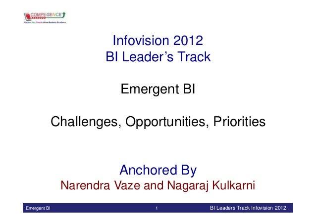 Compegence: Nagaraj Kulkarni and Narendra Vaze - Emergent BI - Challenges, Opportunities, Priorities_InfoVision2012_2012_oct