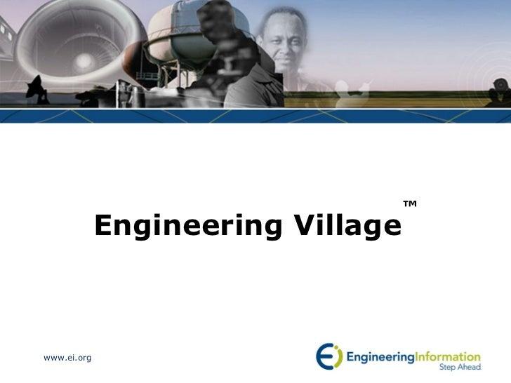 ™             Engineering Villagewww.ei.org