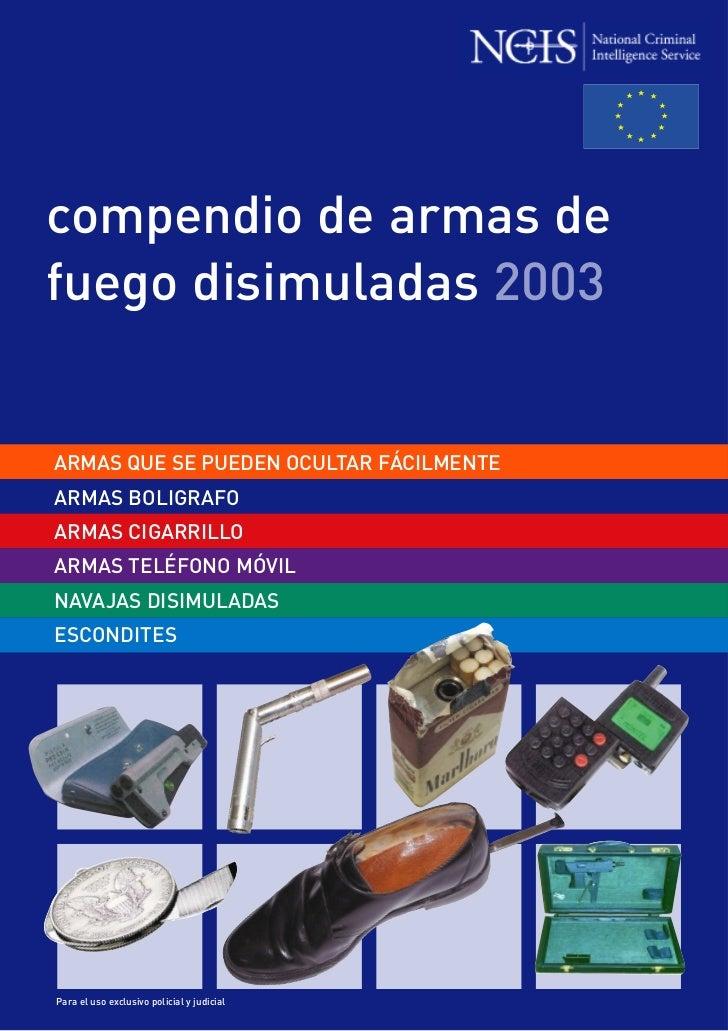 compendio de armas de fuego disimuladas 2003   ARMAS QUE SE PUEDEN OCULTAR FÁCILMENTE ARMAS BOLIGRAFO ARMAS CIGARRILLO ARM...