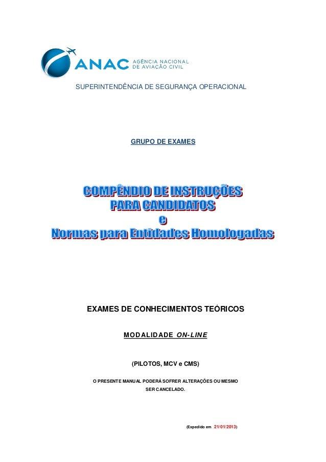 SUPERINTENDÊNCIA DE SEGURANÇA OPERACIONAL                 GRUPO DE EXAMES  EXAMES DE CONHECIMENTOS TEÓRICOS              M...