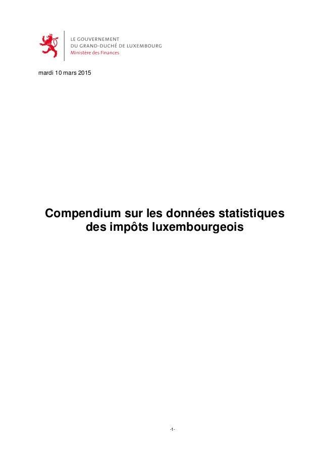 -1- mardi 10 mars 2015 Compendium sur les données statistiques des impôts luxembourgeois
