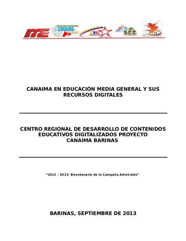 CANAIMA EN EDUCACIÓN MEDIA GENERAL Y SUS RECURSOS DIGITALES  CENTRO REGIONAL DE DESARROLLO DE CONTENIDOS EDUCATIVOS DIGITA...