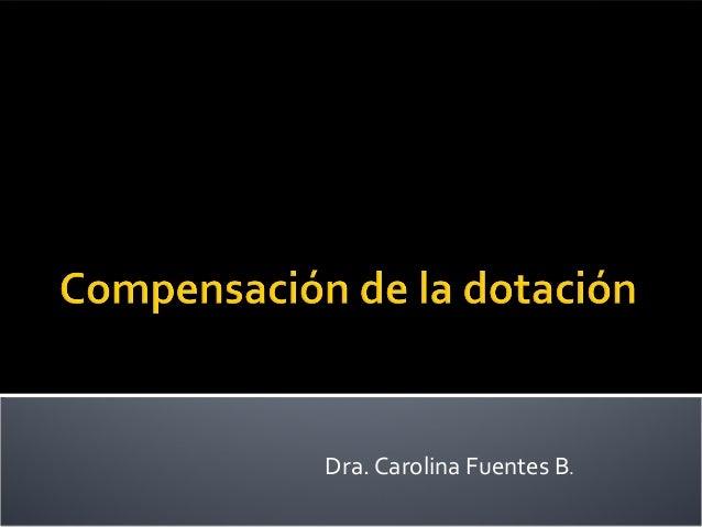 Dra. Carolina Fuentes B.
