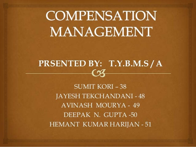 Compensation  management NKT thane colg ....TYBMS 2013