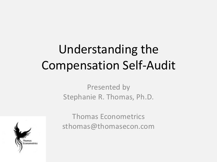 Understanding the Compensation Self-Audit<br />Presented by<br />Stephanie R. Thomas, Ph.D.<br />Director, Equal Employmen...