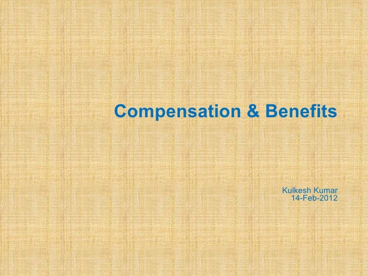 Compensation&benefits