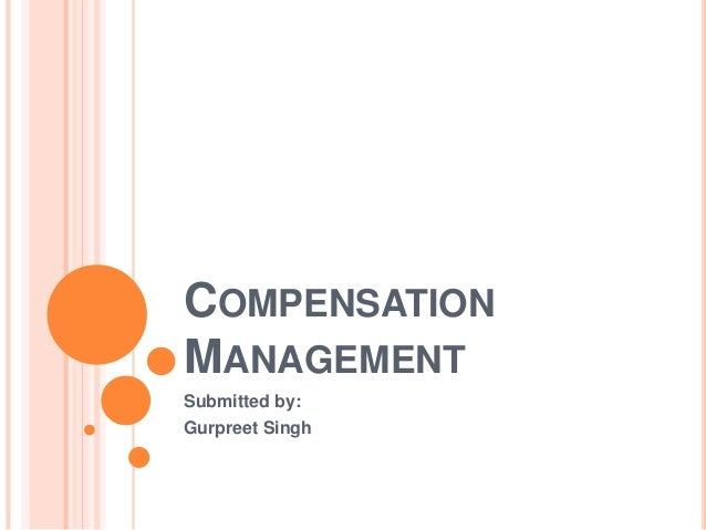 COMPENSATIONMANAGEMENTSubmitted by:Gurpreet Singh