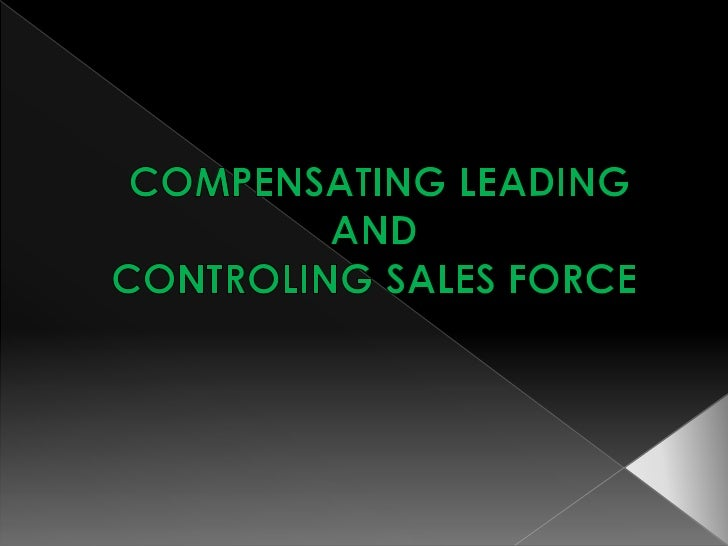 COMPENSATING LEADING  AND <br />CONTROLING SALES FORCE <br />