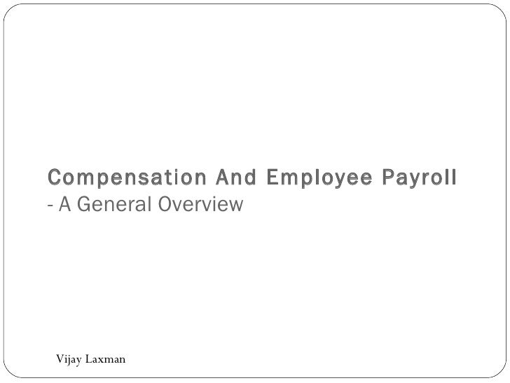 Compensation And Employee Payroll  - A General Overview Vijay Laxman