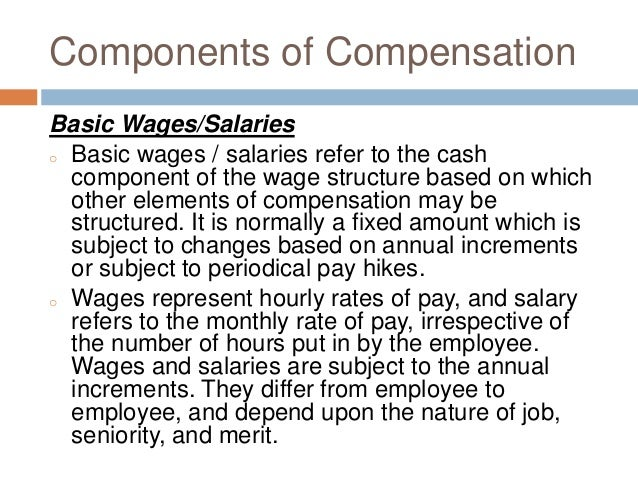 components of a compensation system essay A salary is a form of payment from an employer to an employee, which may be  specified in an  such a remuneration scheme is still common today in  accounting, investment, and law firm partnerships where the leading  professionals are.