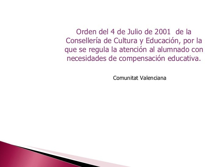 Orden del 4 de Julio de 2001  de la Consellería de Cultura y Educación, por la que se regula la atención al alumnado con n...