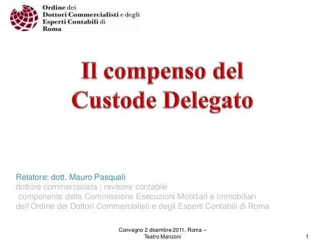 Relatore: dott. Mauro Pasquali dottore commercialista | revisore contabile componente della Commissione Esecuzioni Mobilia...