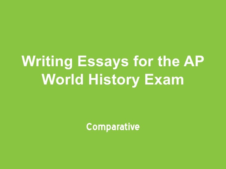 Writing Essays for the AP World History Exam Comparative