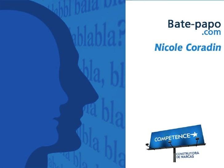 Bate papo .com Nicole Coradin na Agência Competence