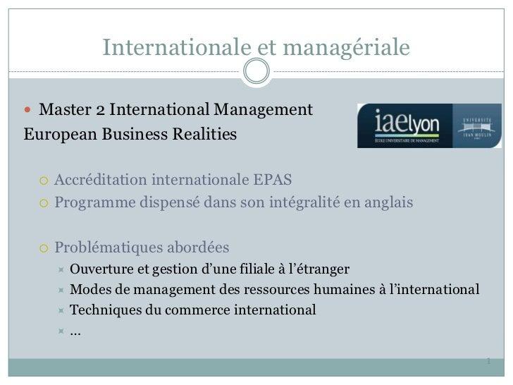 Internationale et managériale Master 2 International ManagementEuropean Business Realities    Accréditation internationa...