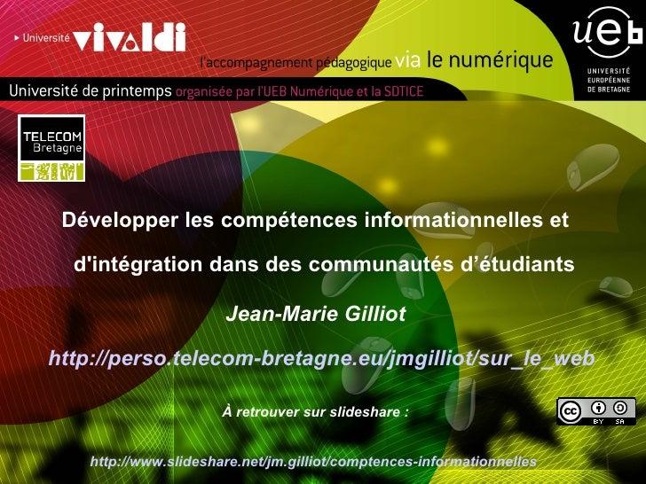 <ul><li>Développer les compétences informationnelles et d'intégration dans des communautés d'étudiants  </li></ul><ul><li>...