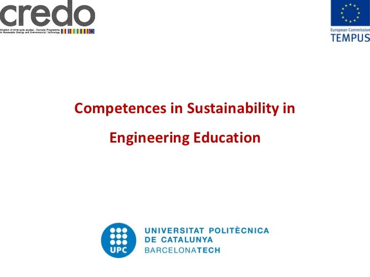 1www.upc.edu              Competences in Sustainability in                   Engineering Education