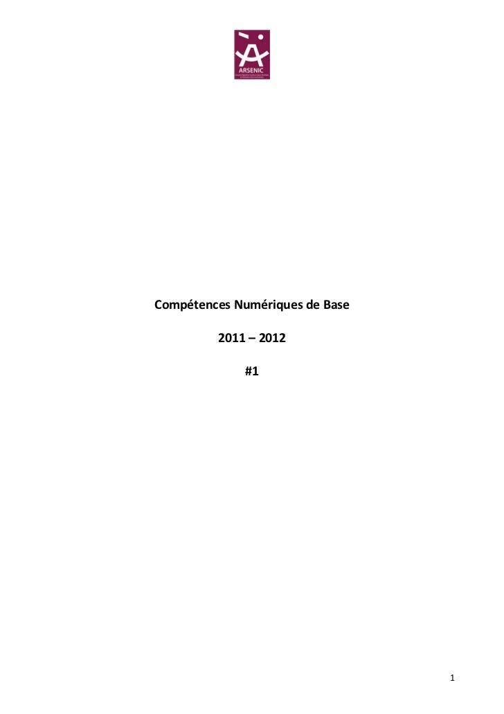 Compétences Numériques de Base         2011 – 2012             #1                                 1