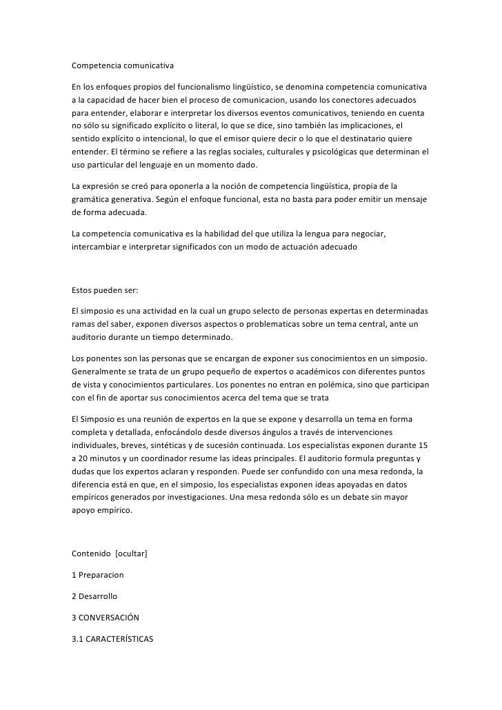 Competencia comunicativaEn los enfoques propios del funcionalismo lingüístico, se denomina competencia comunicativaa la ca...