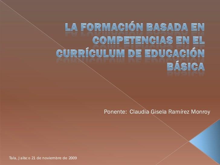 Ponente: Claudia Gisela Ramírez Monroy     Tala, Jalisco 21 de noviembre de 2009