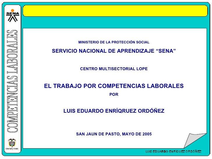 """COMPETENCIAS LABORALES MINISTERIO DE LA PROTECCIÓN SOCIAL SERVICIO NACIONAL DE APRENDIZAJE """"SENA"""" CENTRO MULTISECTORIAL LO..."""