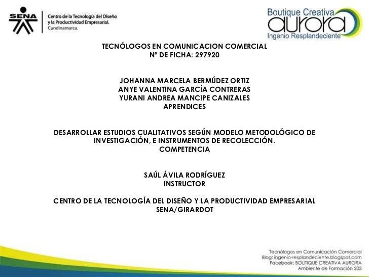 TECNÓLOGOS EN COMUNICACION COMERCIAL                     Nº DE FICHA: 297920                JOHANNA MARCELA BERMÚDEZ ORTIZ...