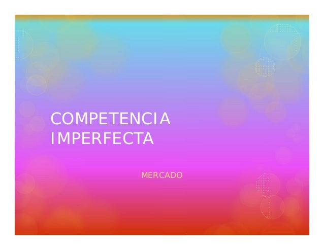 COMPETENCIA IMPERFECTA MERCADO