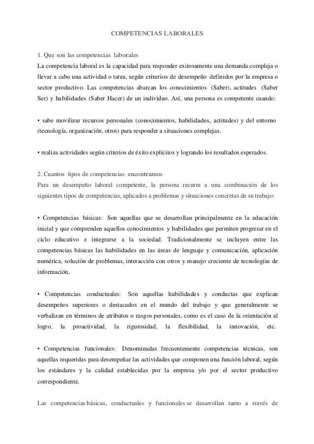 COMPETENCIAS LABORALES 1. Que son las competencias laborales La competencia laboral es la capacidad para responder exitosa...