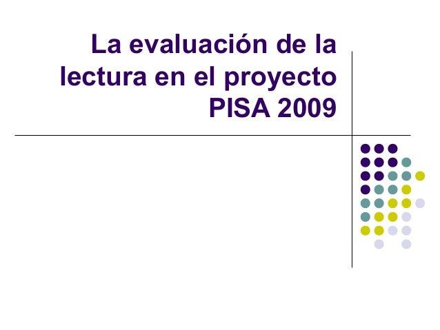 La evaluación de la lectura en el proyecto PISA 2009