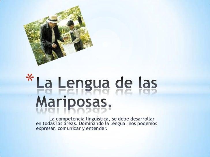 *          La competencia lingüística, se debe desarrollar    en todas las áreas. Dominando la lengua, nos podemos    expr...